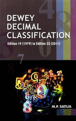 Dewey Decimal Classification : Edition 19 (1979) to Edition 23 (2011) - M. P. Satija