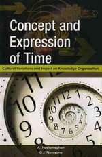 Concept & Expression of Time : Cultural Variations & Impact on Knowledge Organization - A. Neelameghan