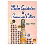 Muslim Contribution to Science and Culture - Abdur Rahman