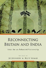 Reconnecting Britain and India : Ideas for an Enhanced Partnership