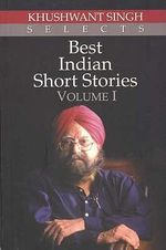 Best Indian Short Stories : Volume 1 - Khushwant Singh