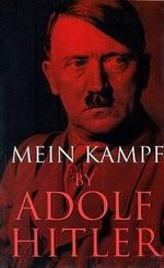 Mein Kampf : My Struggle: Unexpurgated Edition, Two Volumes in One: a Retrospect/The National Socialist Movement - Adolf Hitler