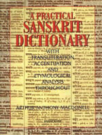 A Practical Sanskrit Dictionary : With Transliteration, Accentuation & Etymological Analysis Throughout - Arthur Anthony Macdonell