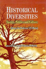 Historical Diversities : Society, Politics and Culture - K. L. Tuteja