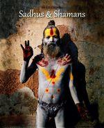 Sadhus & Shamans - Swati Chopra