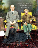 Posing for Posterity : Royal Indian Portraits - Pramod Kumar KG
