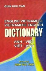 English-Vietnamese and Vietnamese-English Dictionary : A Glossary of Colloquial Anglo-Indian Words and Ph... - Gian Huu Can