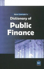 New Century's Dictionary of Public Finance