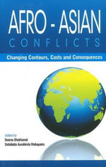 Afro-Asian Conflcits : Changing Contours, Costs & Consequences