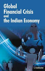 Global Financial Crisis & the Indian Economy