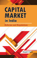 Capital Market in India : Reforms & Regulations - Deepak R. Raste
