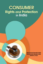 Consumer Rights and Protection in India - Mohammed Kamalun Nabi