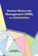 Human Resources Management (HRM) and Globalization - Anupriya Chadha