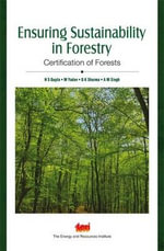 Ensuring Sustainability in Forestry : Certification of Forests
