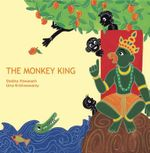 The Monkey King : A Jataka Tale