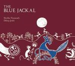 The Blue Jackal : A Panchatantra Classic - Shobha Viswanath