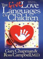 The Five Languages of Children - Gary Chapman