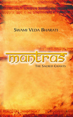 Mantras : The Sacred Chants - SWAMI VEDA BHARATI