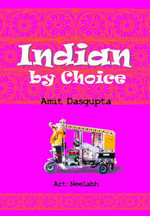 Indian by Choice - Amit Dasgupta