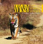 Land of the Striped Stalker : Wildlife of Madhya Pradesh - Rajesh Gopal