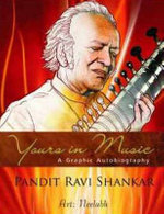 Yours in Music : Graphic Autobiography of Ravi Shankar - Ravi Shankar