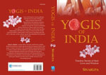 Yogis of India : Timeless Stories of their Lives and Wisdom - Sanjeev Shukla