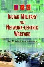 Indian Military and Network-Centric Warfare - P C Katoch