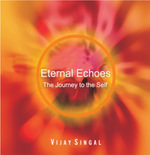 Eternal Echoes : The Journey to the Self - Vijay Singal