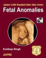 Jaypee Gold Standard Mini Atlas Series : Fetal Anomalies - Kuldeep Singh