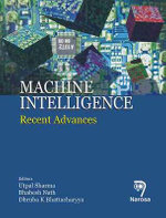 Machine Intelligence : Recent Advances