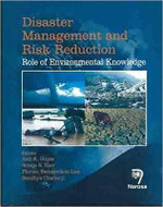 Disaster Management and Risk Reduction : Role of Environmental Knowledge