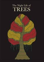 The Night Life of Trees - Bhajju Shyam