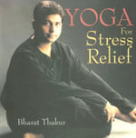 Yoga for Stress Relief - Bharat Thakur