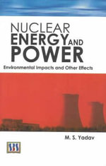 Nuclear Energy and Power : Environmental Impact and Other Effects - M.S. Yadav