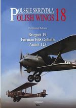Breguet 19, Farman F68 Goliath : Polish Wings - Bartlomiej Belcarz