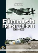 Finnish Fighter Colours 1939-1945 : Volume 2 - Kari Stenman