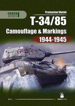 T-34-85 : Camouflage and Markings 1944-1945 - Przemyslaw Skulski