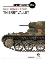 Panzer Colours of the III Reich : Spotlight on - Thierry Vallet