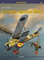Crickets Against Rats: Volume 1 : Regia Aeronautica in the Spanish Civil War 1936-1937 - Marek Sobski