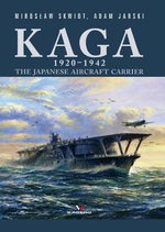 Kaga 1920 - 1942 : The Japanese Aircraft Carrier - Miroslaw Skwiot