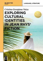 Exploring Cultural Identities in Jean Rhys Fiction - Cristina-Georgiana Voicu