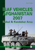 ISAF Vehicles Afghanistan 2007 : Kabul and Kandahar Area - Dick Taylor