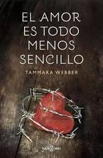 El Amor Es Todo Menos Sencillo - Tammara Webber