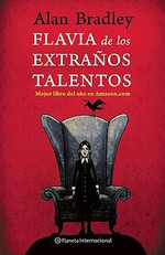Flavia de Los Extranos Talentos - Alan Bradley