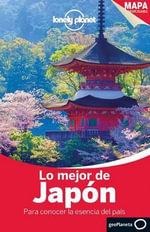 Lonely Planet Lo Mejor de Japon : Travel Guide - Chris Rowthorn