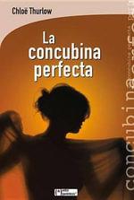 La Concubina Perfecta - Chloe Thurlow