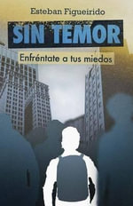 Sin Temor : Without Fear - Esteban Figeirido
