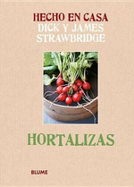 Hortalizas : Hecho En Casa - Dick Strawbridge