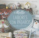 Labores Con Pajaros : Ganchillo, Punto, Costura, Fieltro, Creaciones Con Papel . . . y Mucho Mas - Mollie Makes