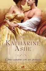 Como Casarse Con Un Granuja - Katharine Ashe